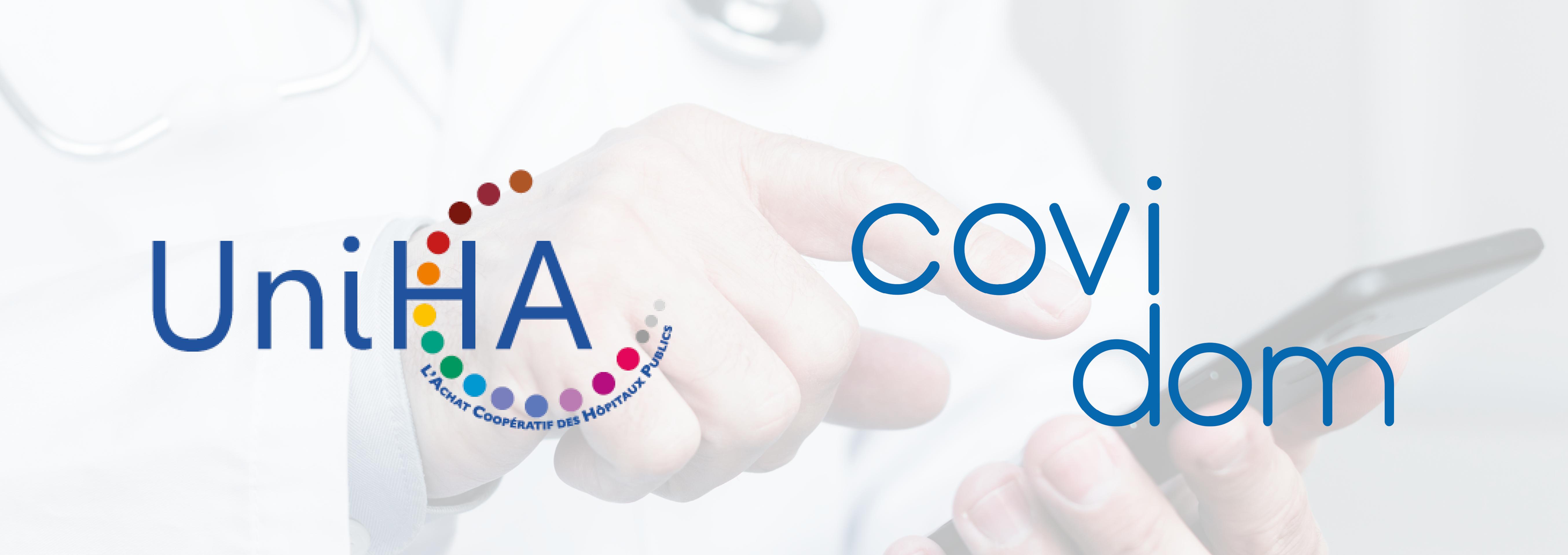 Covid-19 : le GCS UniHA se mobilise pour éviter la saturation de ses adhérents en référençant Covidom